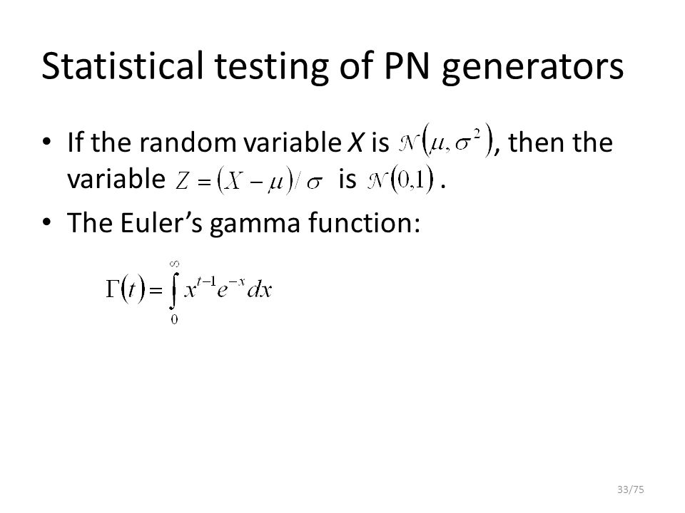 Statistical testing of PN generators If the random variable X is, then the variable is. The Euler's gamma function: 33/75