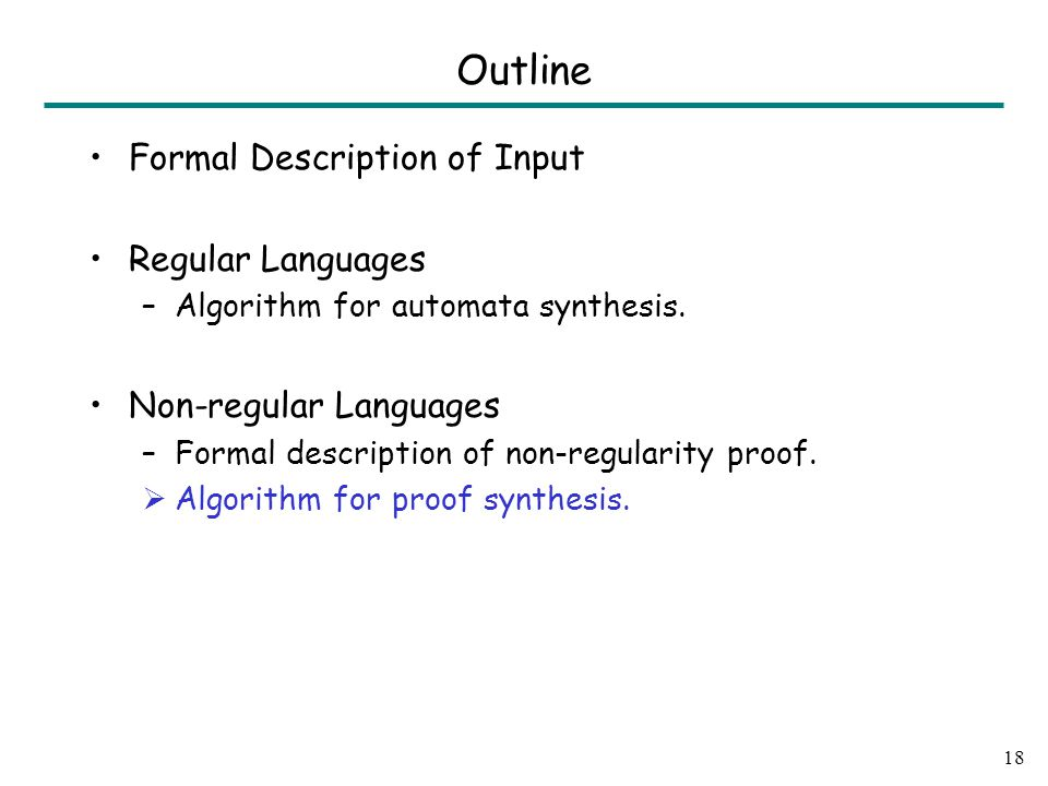 Formal Description of Input Regular Languages –Algorithm for automata synthesis.