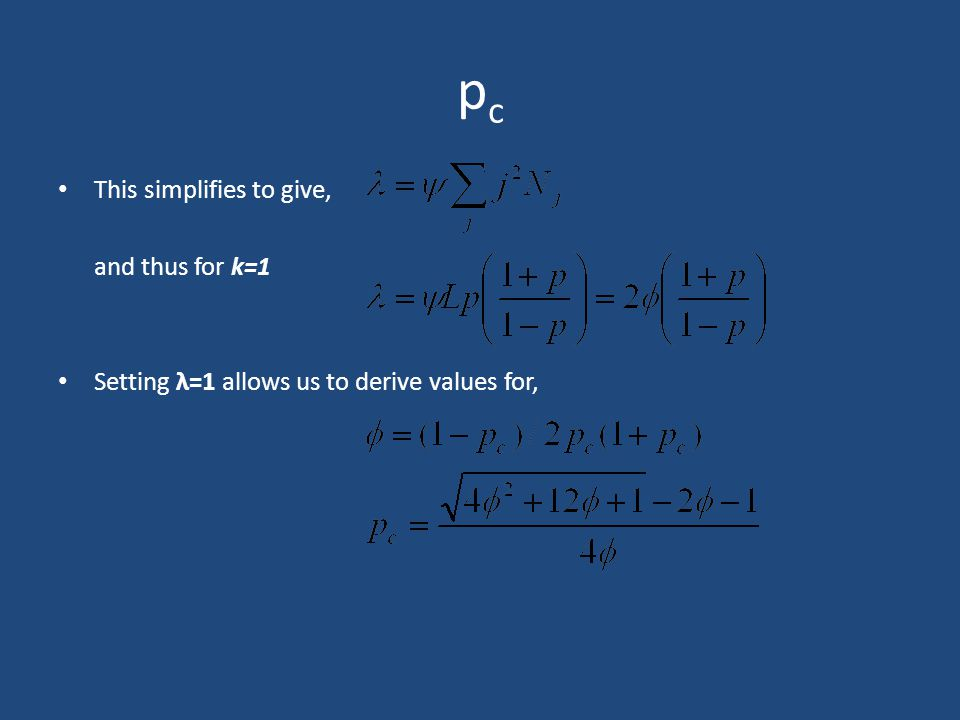 pcpc This simplifies to give, and thus for k=1 Setting λ=1 allows us to derive values for,