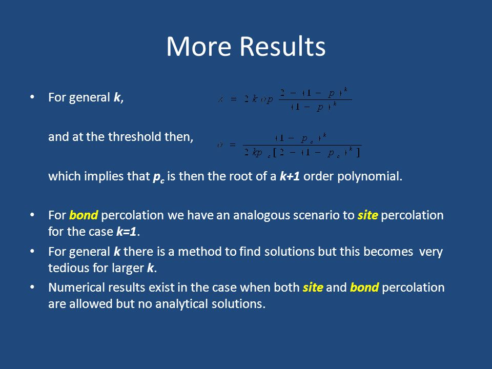 More Results For general k, and at the threshold then, which implies that p c is then the root of a k+1 order polynomial.