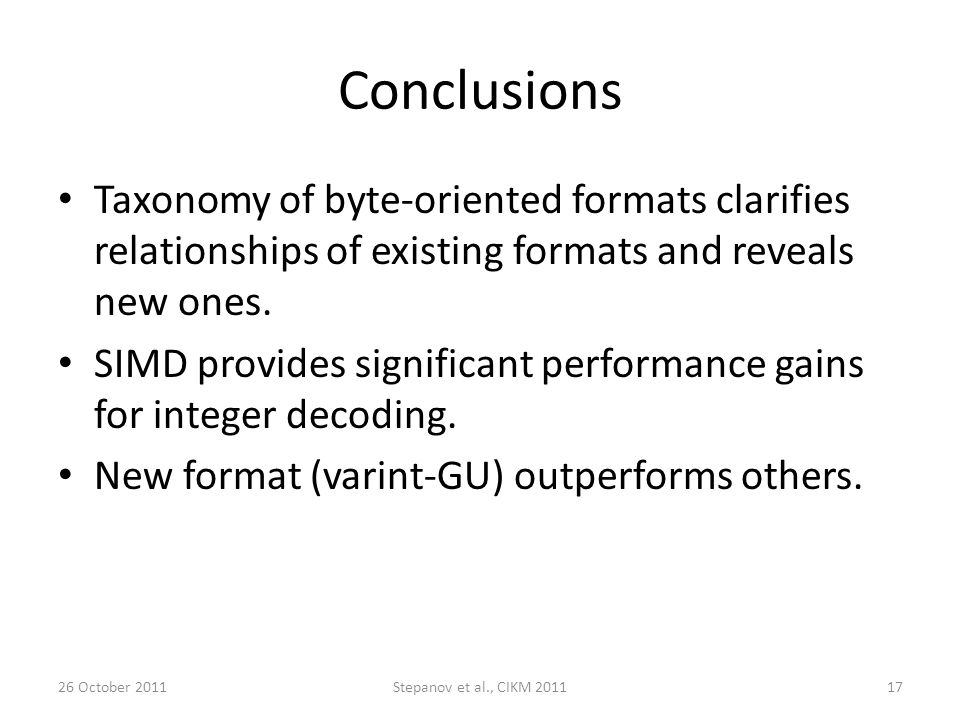 Conclusions Taxonomy of byte-oriented formats clarifies relationships of existing formats and reveals new ones.