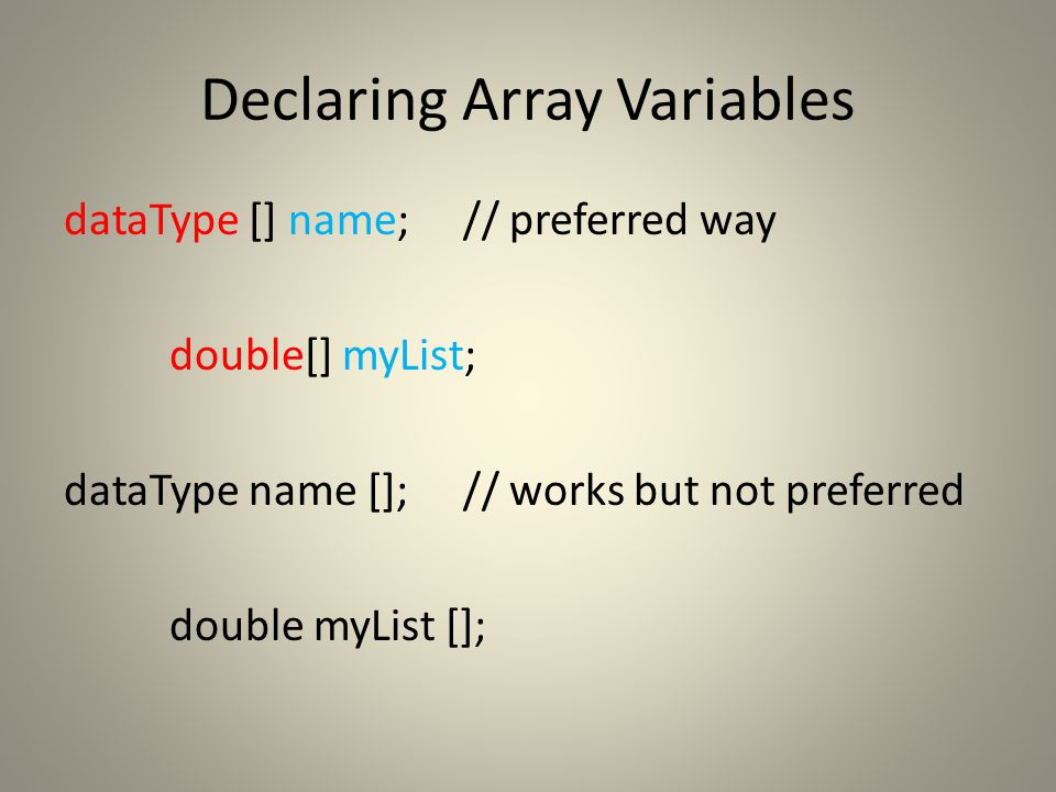 4 Arrays An array is an ordered list of values 0 1 2 3 4 5 6 7 8 9 79 87 94 82 67 98 87 81 74 91 An array of size N is indexed from zero to N-1 scores The entire array has a single name Each value has a numeric index This array holds 10 values that are indexed from 0 to 9