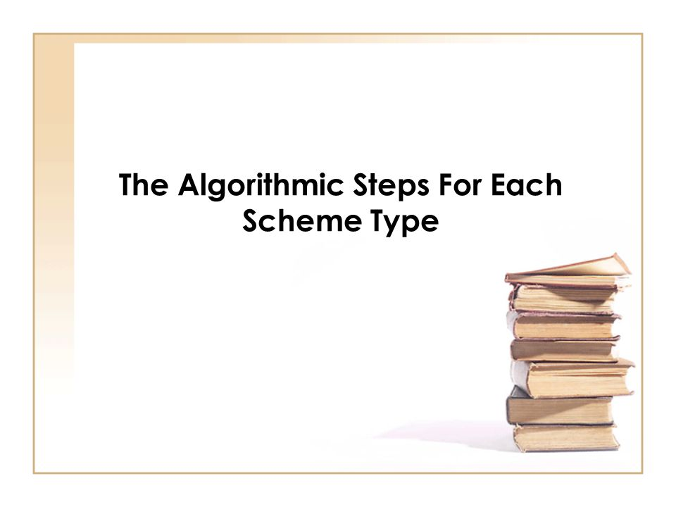 The Algorithmic Steps For Each Scheme Type