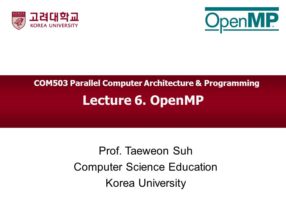 Lecture 6. OpenMP Prof.