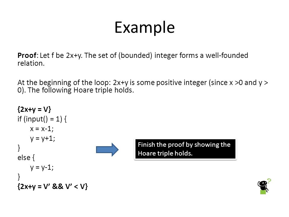 Example Proof: Let f be 2x+y. The set of (bounded) integer forms a well-founded relation.
