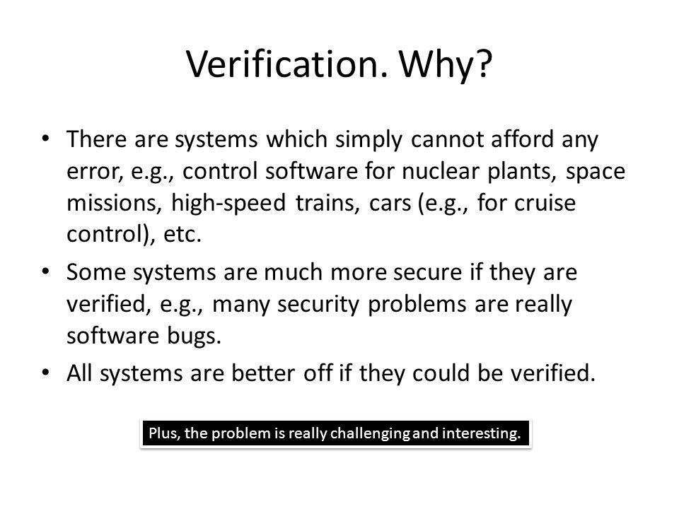 Verification. Why.