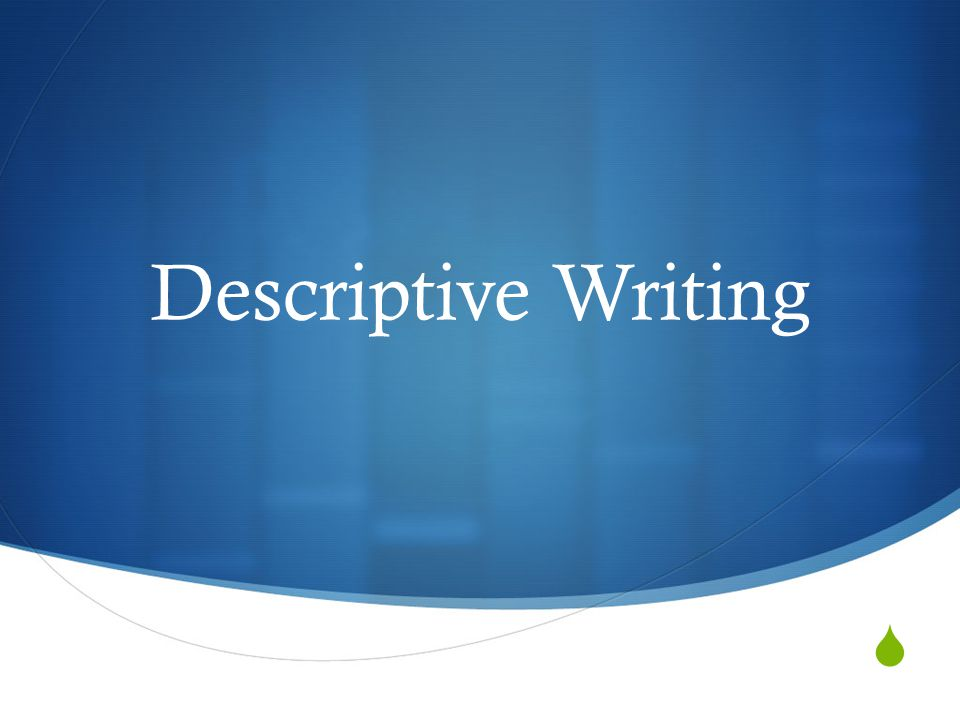  Descriptive Writing