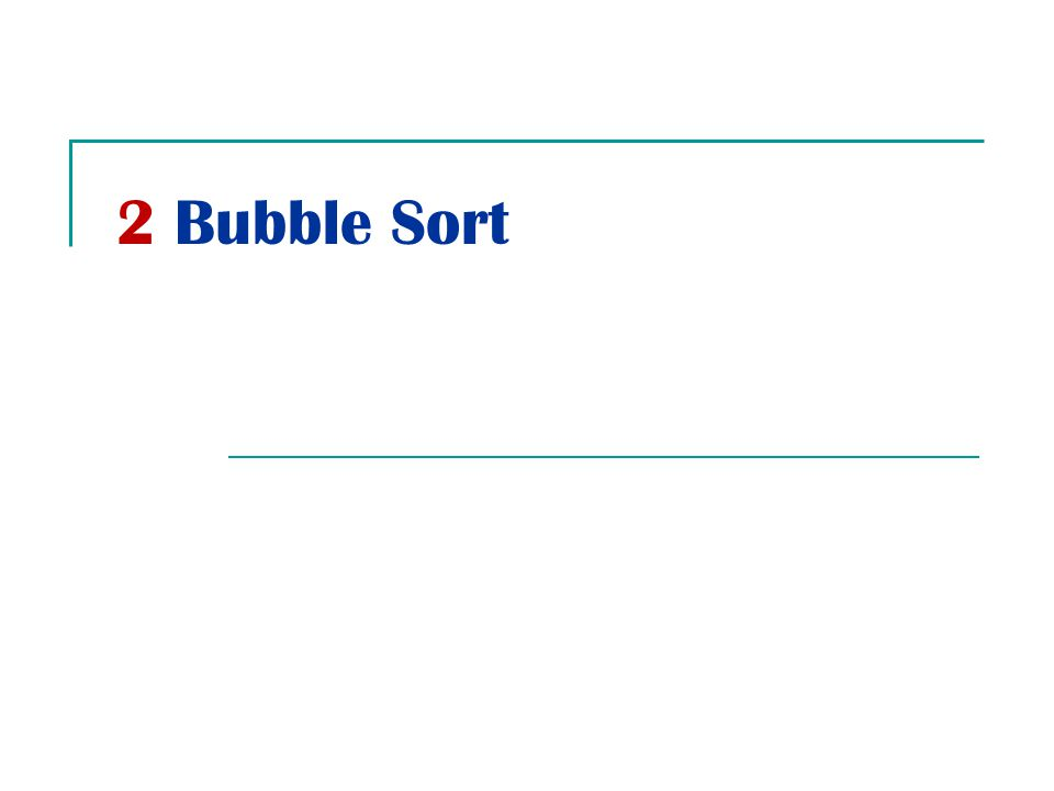 2 Bubble Sort