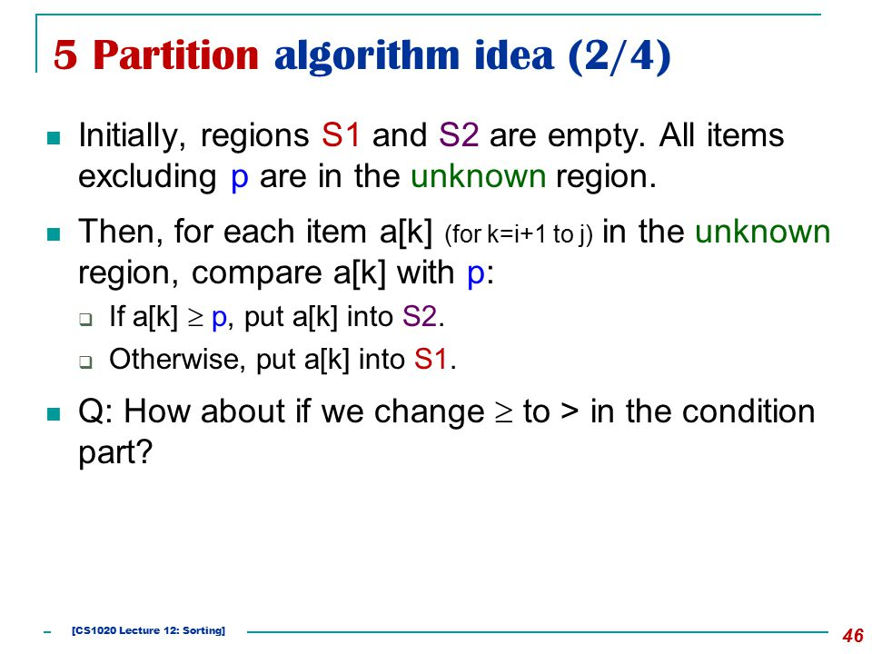 5 Partition algorithm idea (2/4) Initially, regions S1 and S2 are empty.