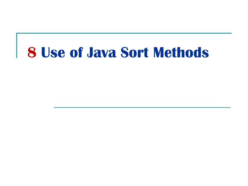 8 Use of Java Sort Methods