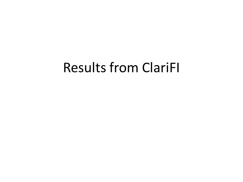 Results from ClariFI