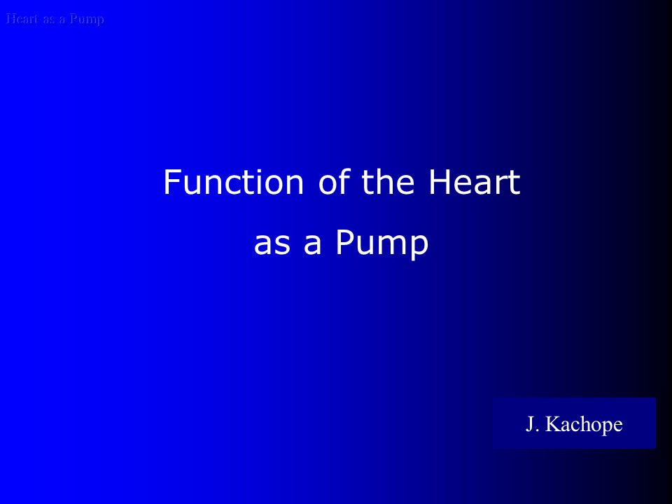 Heart as a Pump The Heart as a Pump Determinants of performance Cardiac myocyte contractility Frank-Sterling law Contractility Heart rate Cardiac loads and wall stress
