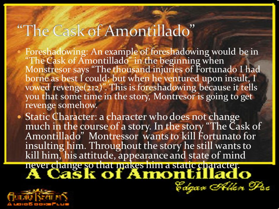 """First Person Point of View- In the short story, """"A Cask of a Montillado"""", A man named Montressor finds an enemy of his, Fortunato, and persuades Fortu"""