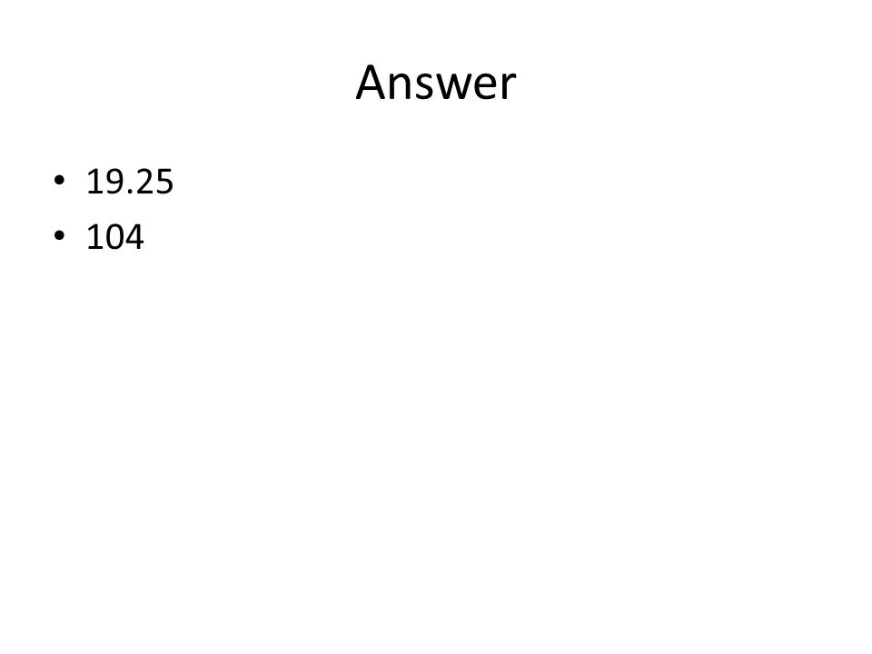 Answer 19.25 104