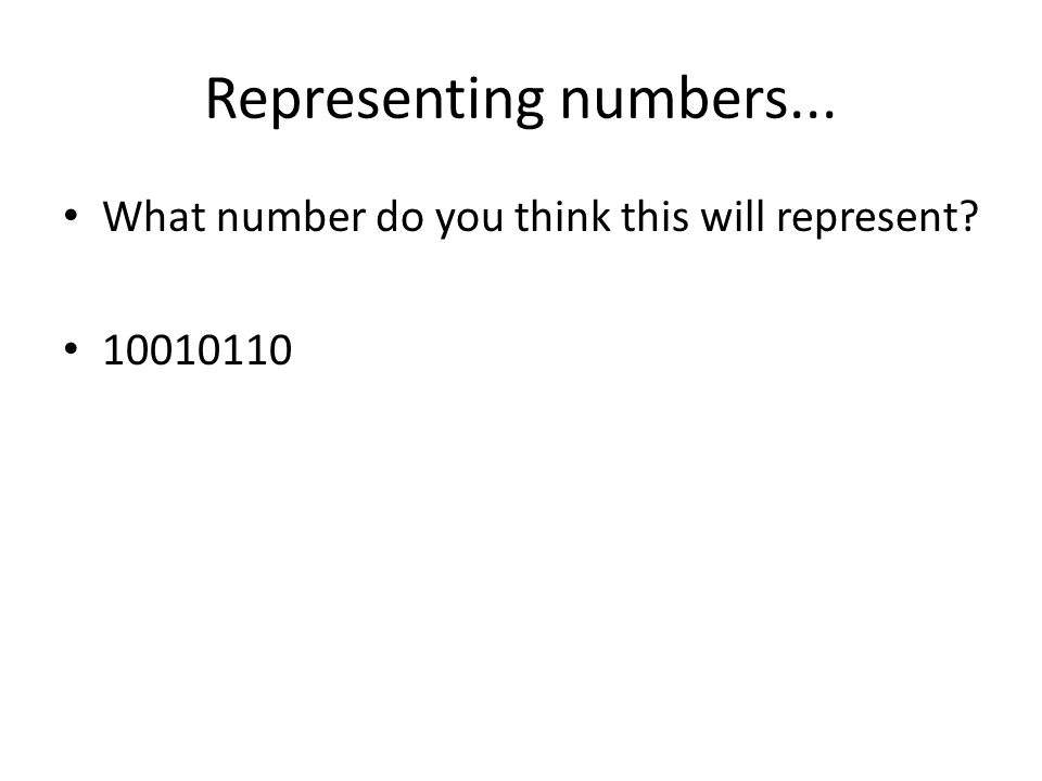 Representing numbers... What number do you think this will represent? 10010110