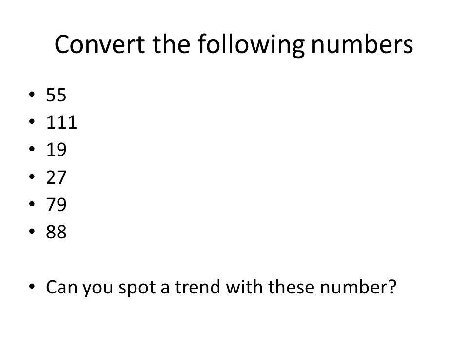 Convert the following numbers 55 111 19 27 79 88 Can you spot a trend with these number