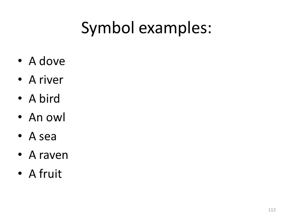 Imagery and symbol A normal image is generally used once to complete a scene or passage.