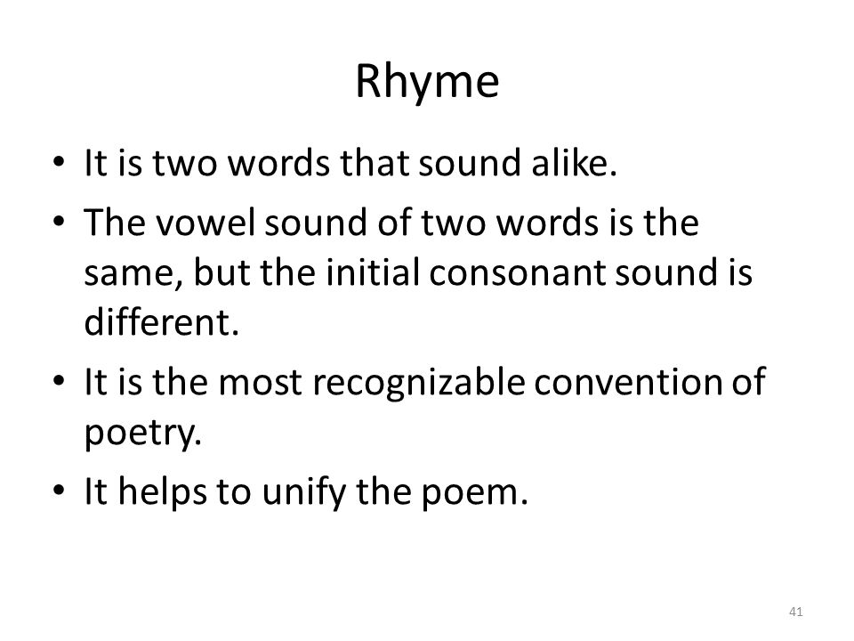 Rhyme Rhyme is the repetition of a stressed sound, usually the final syllable.