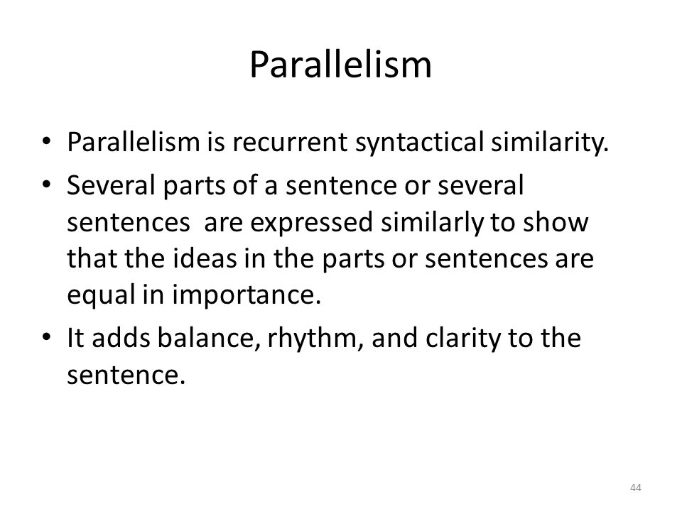 Parallelism examples: Parallel subject with parallel modifiers: Ferocious dragons breathing fire and wicked sorcerers casting their spells do their harm by night in the forest of Darkness.