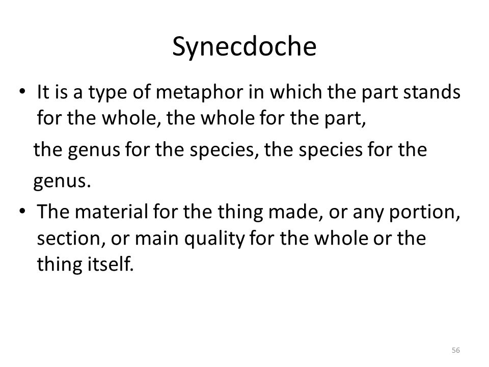 Synecdoche examples: Farmer Jones has two hundred head of cattle and three hired hands.