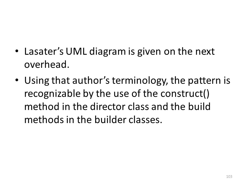 103 Lasater's UML diagram is given on the next overhead.