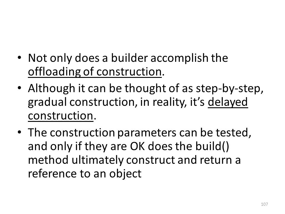 Not only does a builder accomplish the offloading of construction.