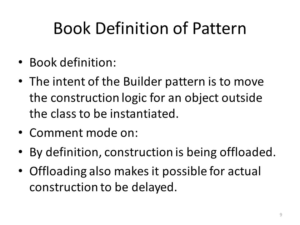 The builder pattern gives an organized way of putting the verification logic into a single class that can be re-used, without burdening the base class with these details In other words, the responsibility for construction, under these special circumstances where the input parameters need to be verified, one after the other, is put into the builder class 20