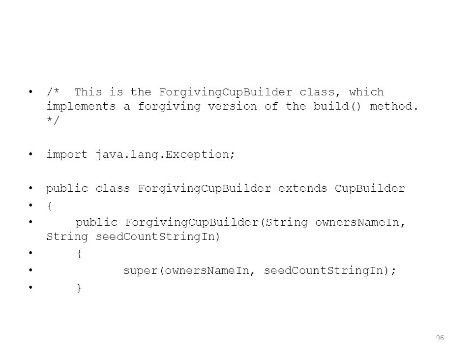 /* This is the ForgivingCupBuilder class, which implements a forgiving version of the build() method.