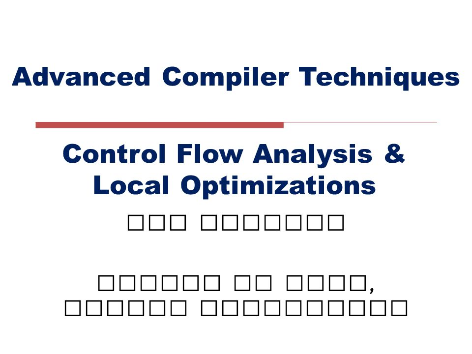 Control Flow  Control transfer = branch ( taken or fall - through )  Control flow Branching behavior of an application What sequences of instructions can be executed  Execution  Dynamic control flow Direction of a particular instance of a branch Predict, speculate, squash, etc.