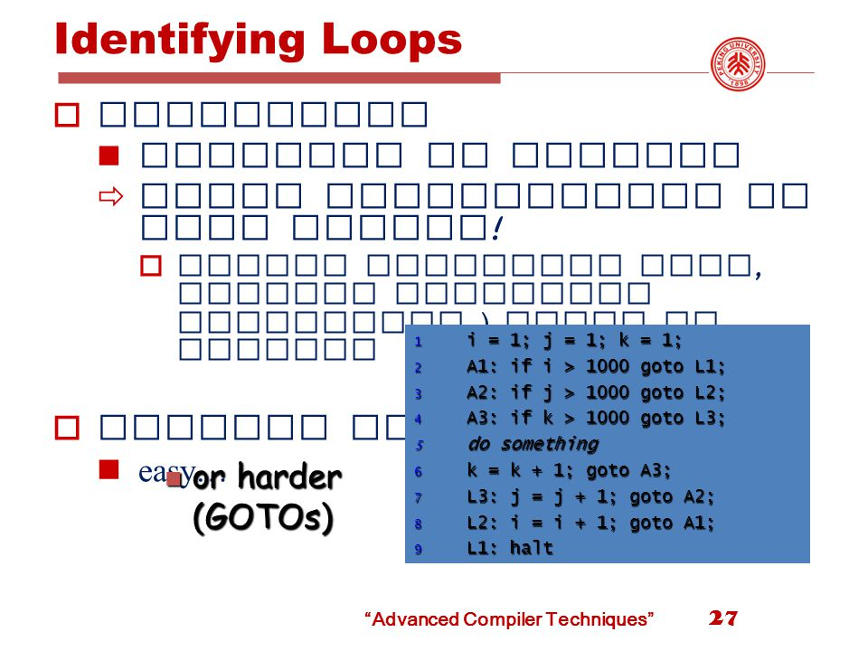 Advanced Compiler Techniques Identifying Loops  Motivation majority of runtime  focus optimization on loop bodies .