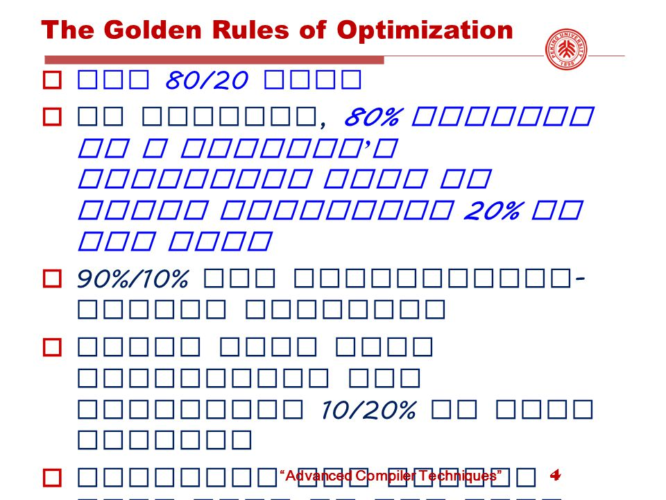 Addition chains for multiplication  If multiply is very slow ( or on a machine with no multiply instruction like the original SPARC ), decomposing a constant operand into sum of powers of two can be effective : X * 125 = x * 128 - x *4 + x two shifts, one subtract and one add, which may be faster than one multiply Note similarity with efficient exponentiation method 65 Advanced Compiler Techniques