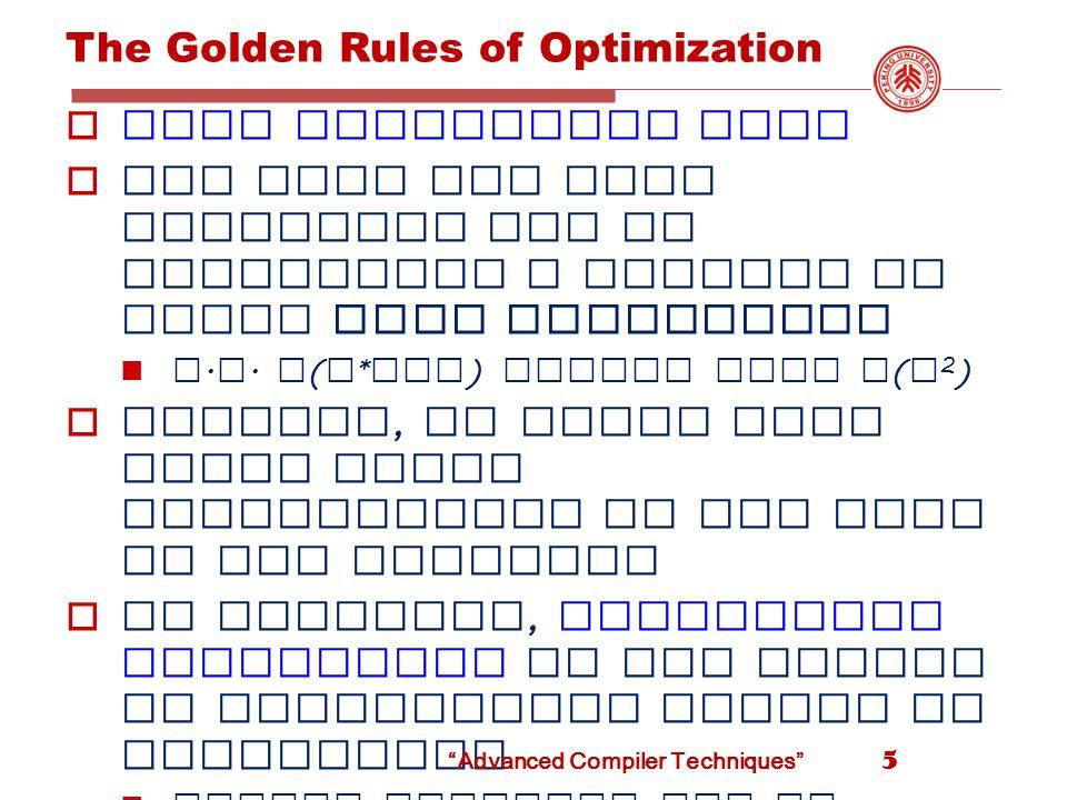 Peephole Optimization  Goals : - improve performance - reduce memory footprint - reduce code size  Method : 1.