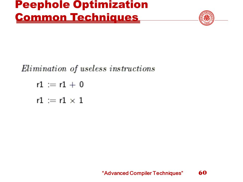 Advanced Compiler Techniques Peephole Optimization Common Techniques 60
