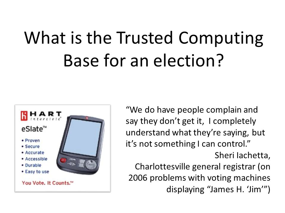 What is the Trusted Computing Base for an election.