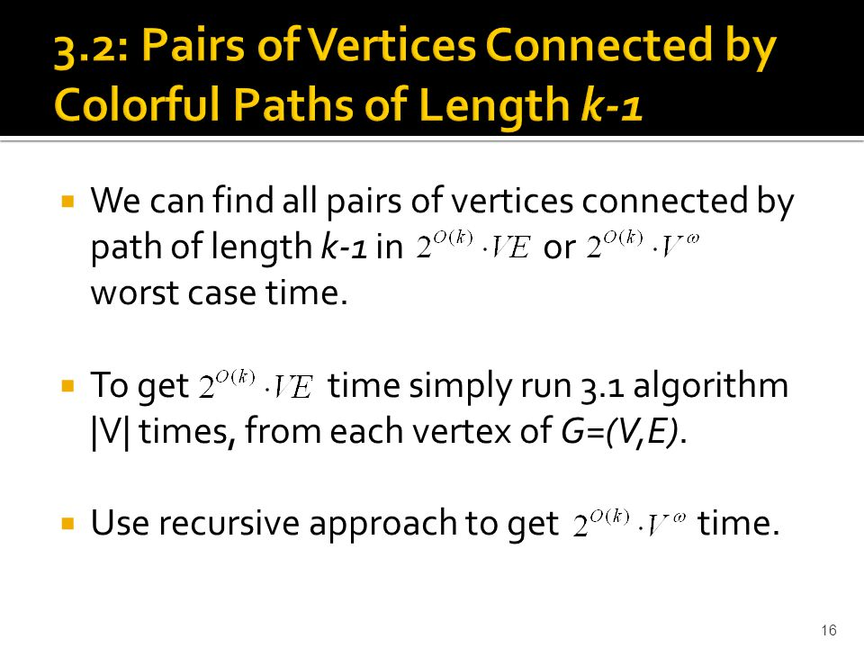  We can find all pairs of vertices connected by path of length k-1 in or worst case time.