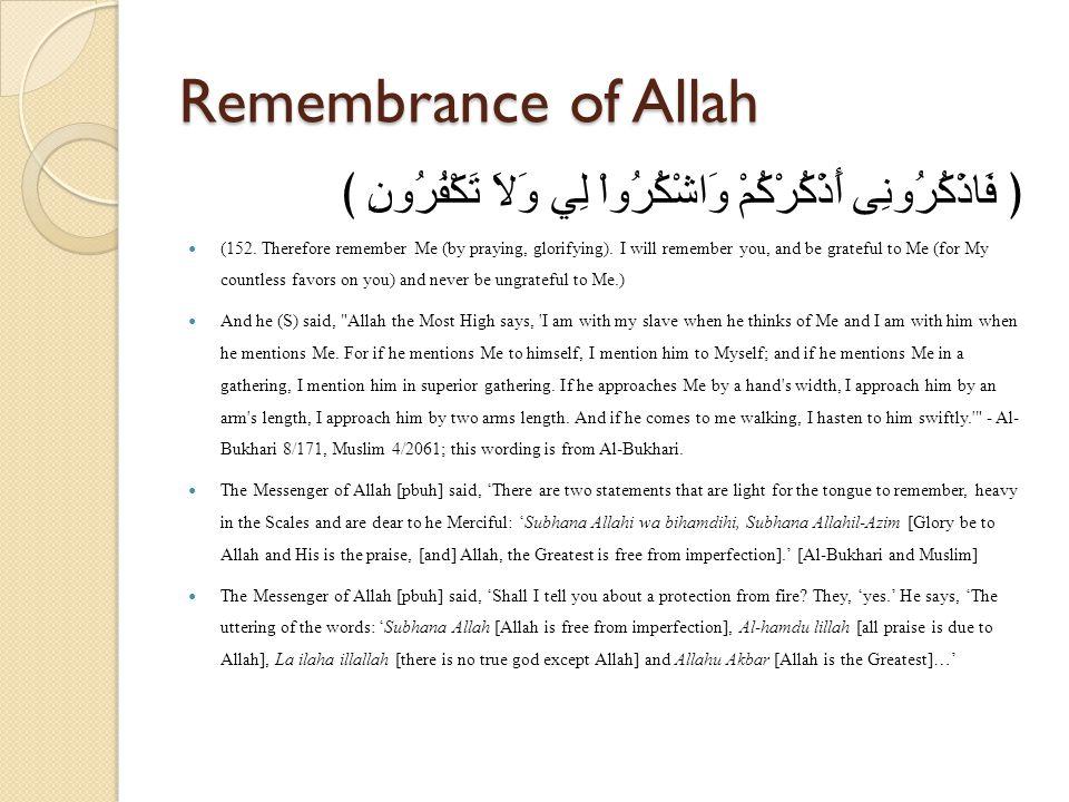 Remembrance of Allah ﴿ فَاذْكُرُونِى أَذْكُرْكُمْ وَاشْكُرُواْ لِي وَلاَ تَكْفُرُونِ ﴾ (152.