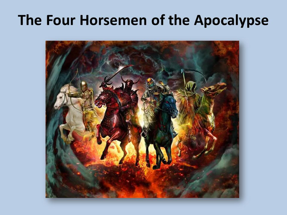 The Four Horsemen of the Apocalypse