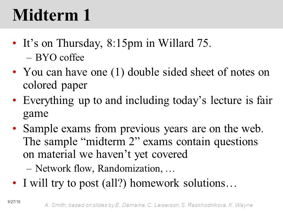 Midterm 1 It's on Thursday, 8:15pm in Willard 75.
