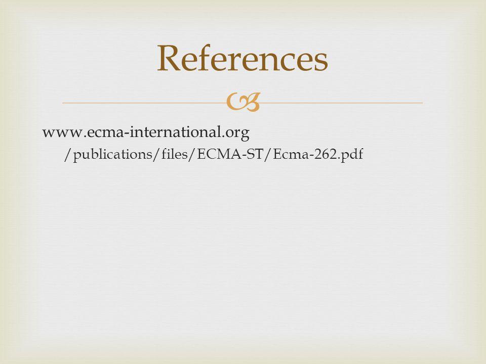  www.ecma-international.org /publications/files/ECMA-ST/Ecma-262.pdf References