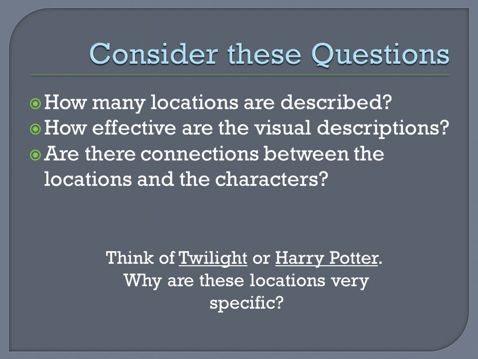  How many locations are described. How effective are the visual descriptions.
