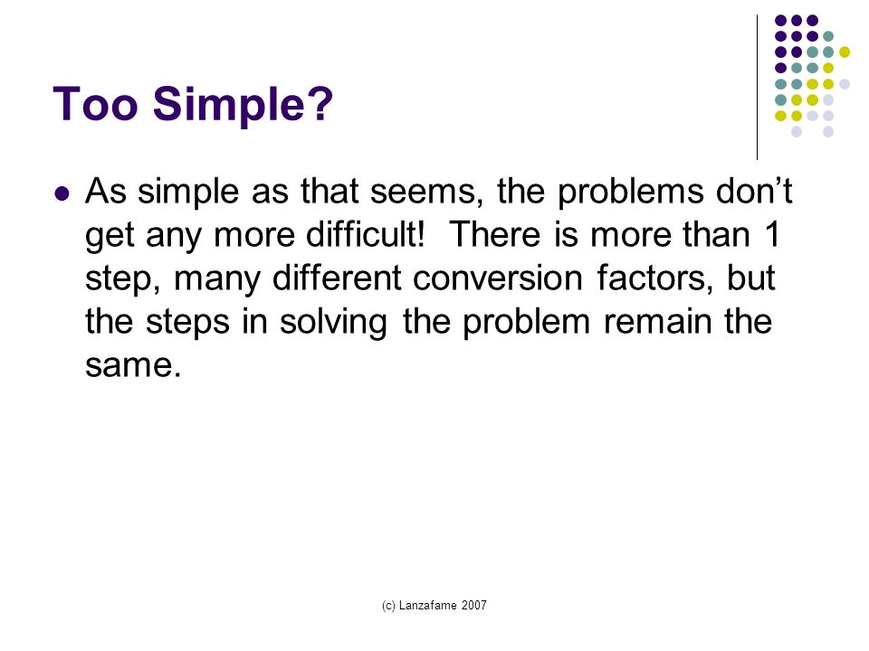 (c) Lanzafame 2007 Too Simple. As simple as that seems, the problems don't get any more difficult.