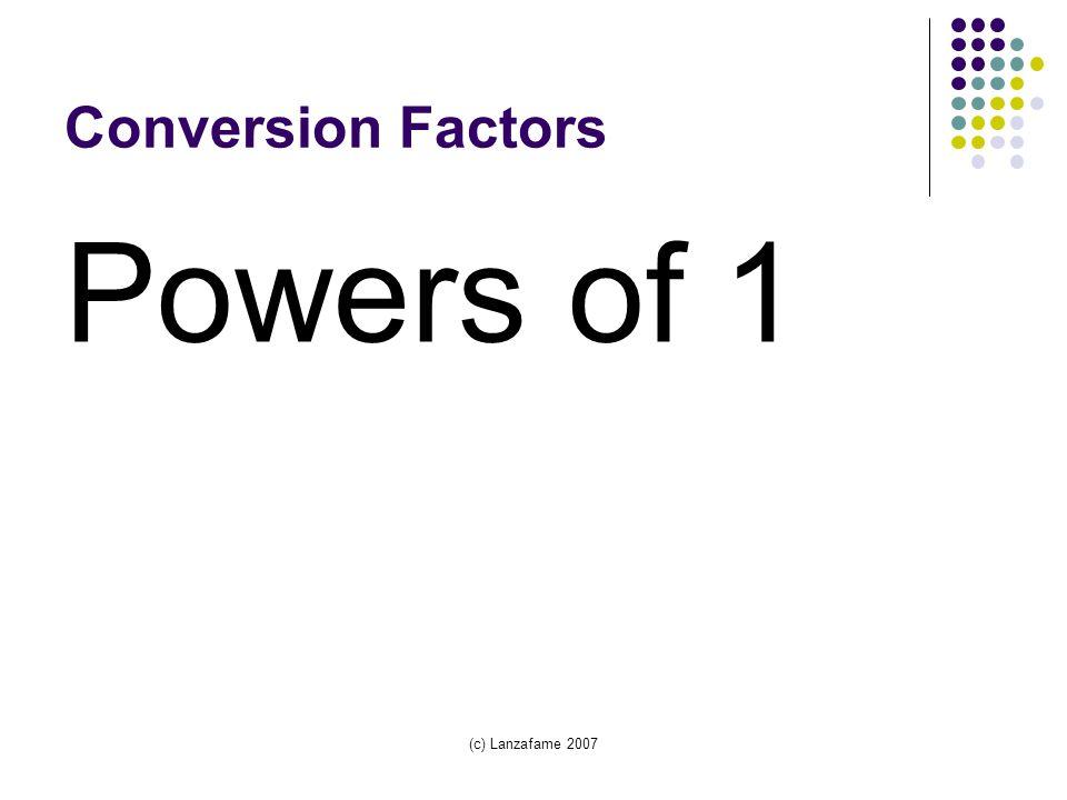 (c) Lanzafame 2007 Conversion Factors Powers of 1