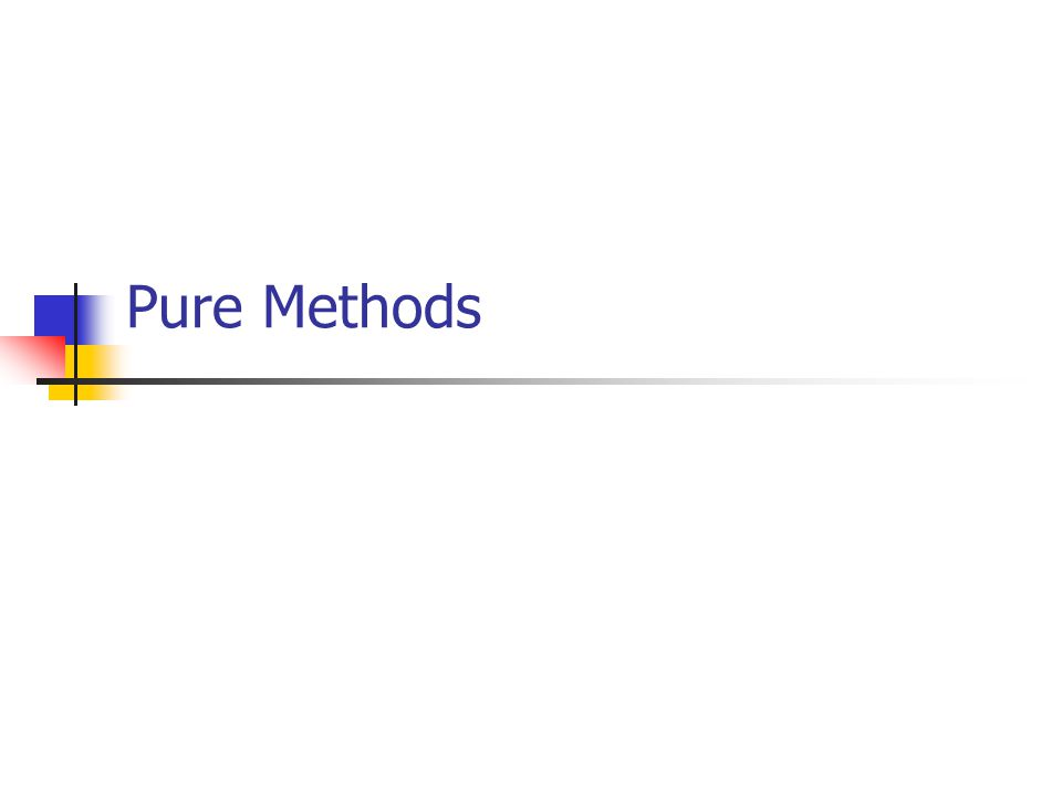 Pure Methods
