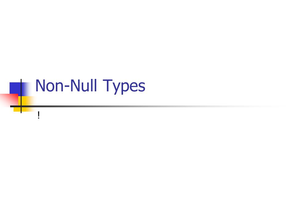 Non-Null Types !