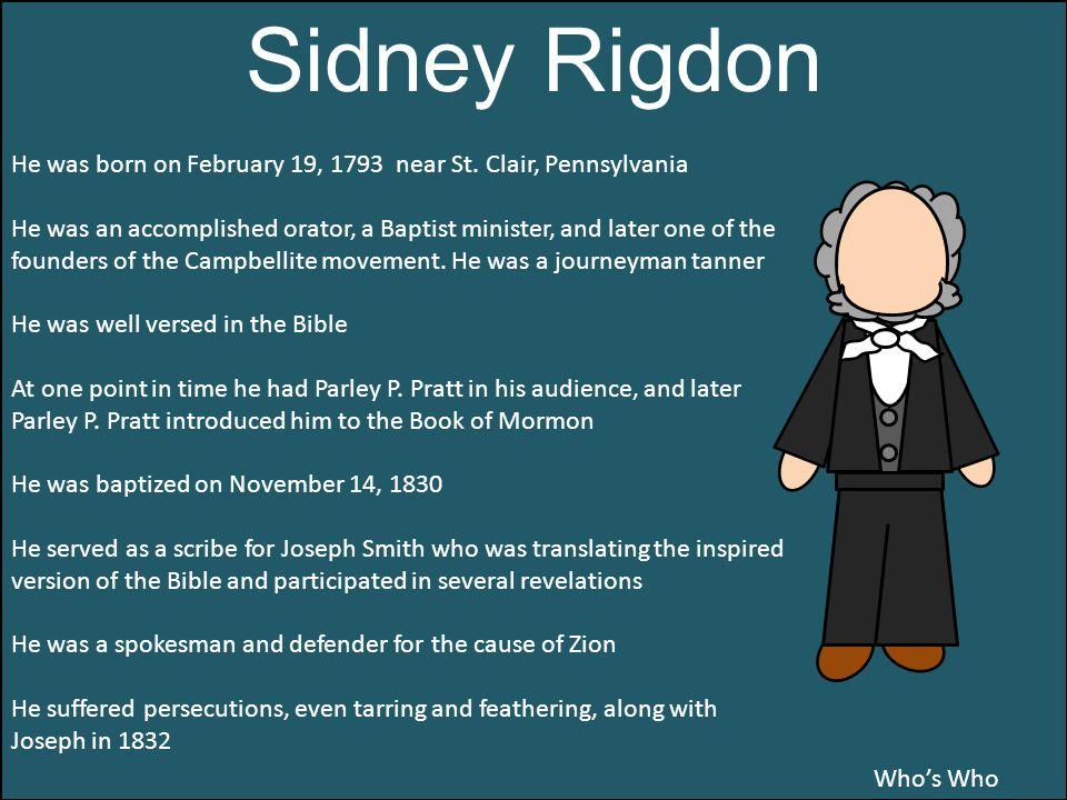 Who's Who Sidney Rigdon He was born on February 19, 1793 near St.