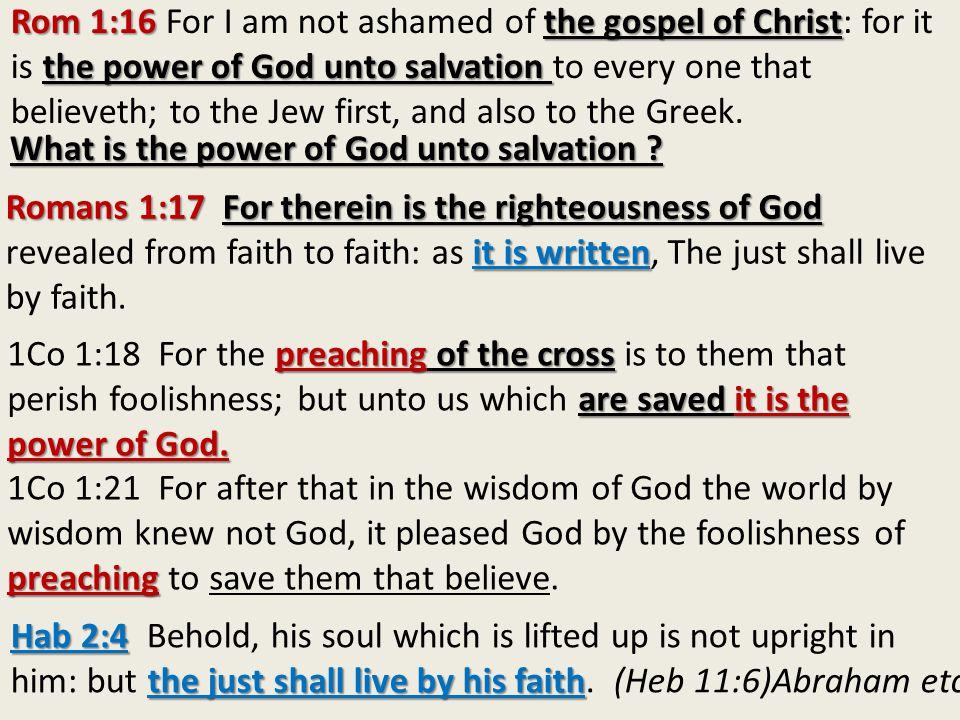 Rom 1:16 the gospel of Christ the power of God unto salvation Rom 1:16 For I am not ashamed of the gospel of Christ: for it is the power of God unto s