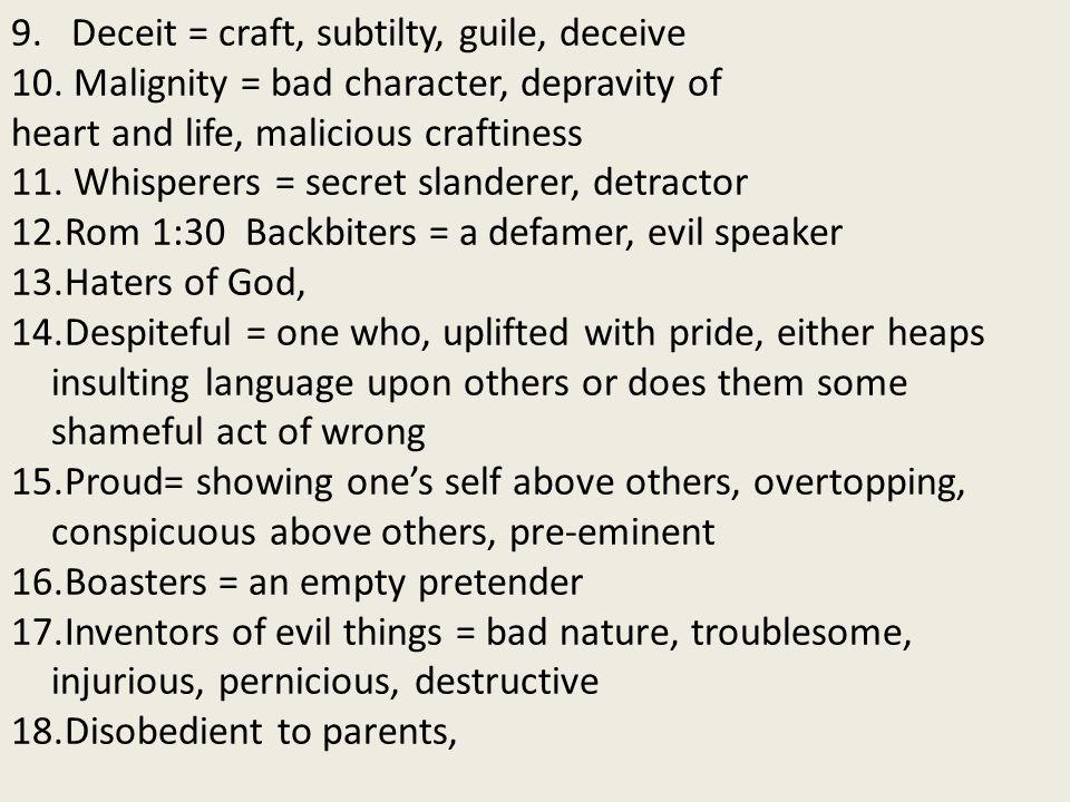9. Deceit = craft, subtilty, guile, deceive 10.