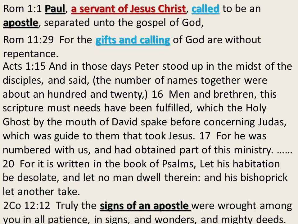 gifts and calling Rom 11:29 For the gifts and calling of God are without repentance. Paula servant of Jesus Christcalled apostle Rom 1:1 Paul, a serva