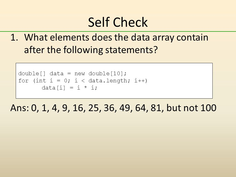 Self Check 1.What elements does the data array contain after the following statements.