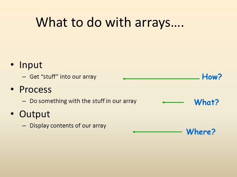 What to do with arrays….